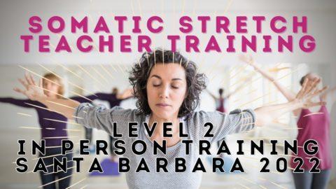 Level 2: Somatic Stretch Teacher Training